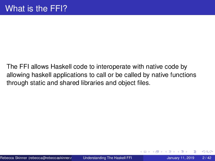 What is the FFI? The FFI allows Haskell code to...