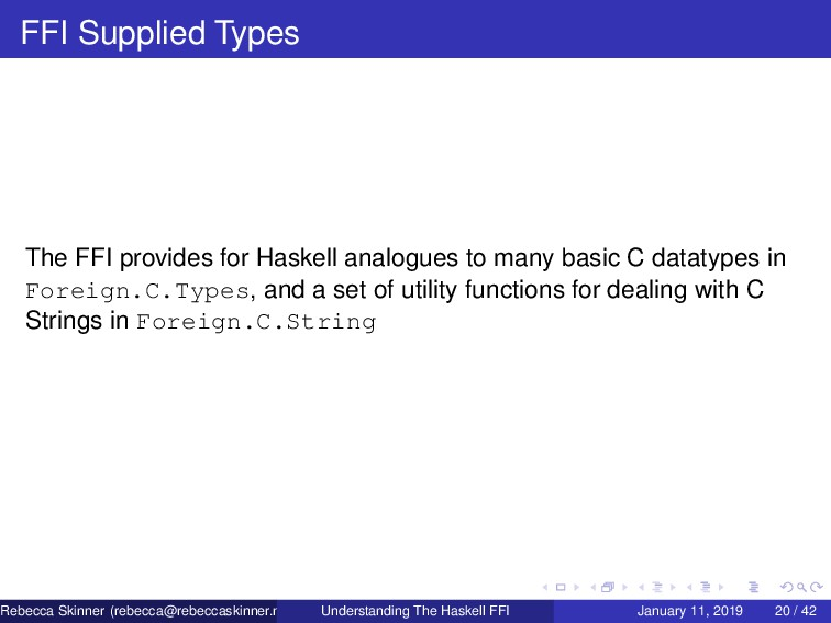 FFI Supplied Types The FFI provides for Haskell...