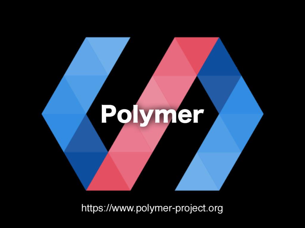 1PMZNFS https://www.polymer-project.org