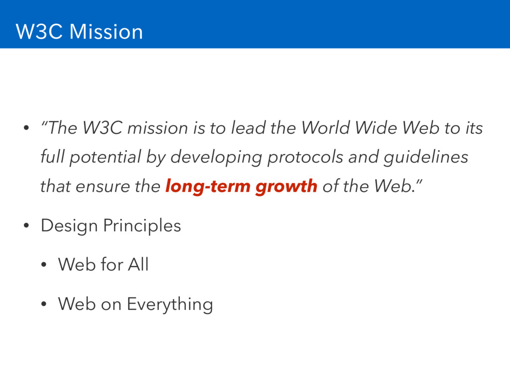 "W3C Mission • ""The W3C mission is to lead the W..."