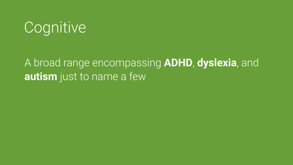 Cognitive A broad range encompassing ADHD, dysl...