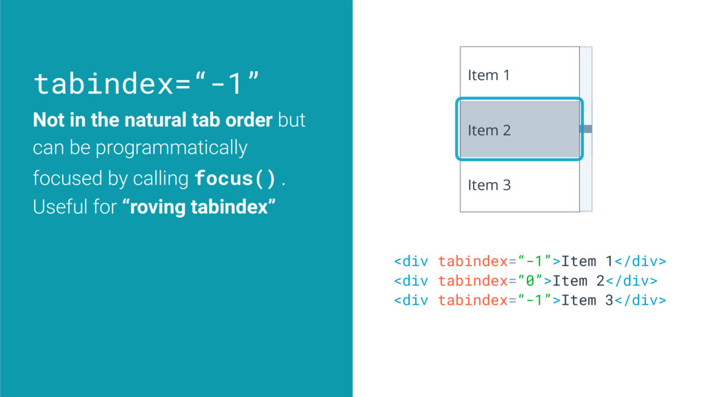 "tabindex=""-1"" Not in the natural tab order but ..."