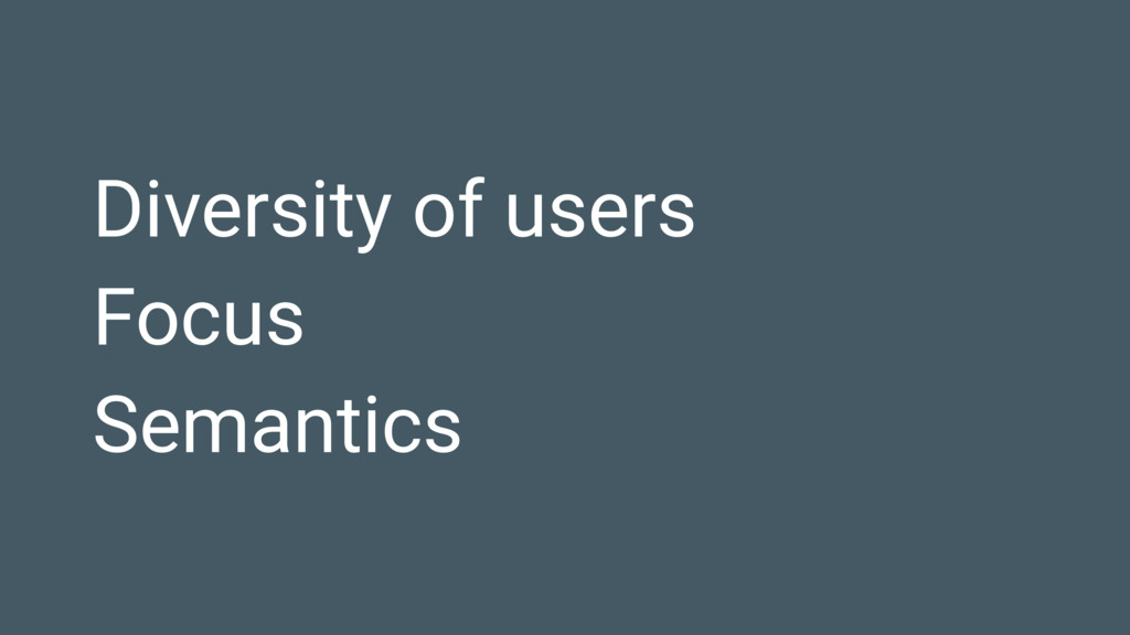 Diversity of users Focus Semantics