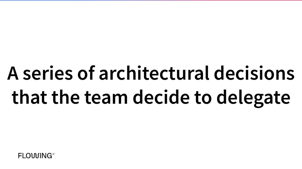 A series of architectural decisions that the te...