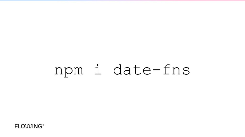 npm i date-fns