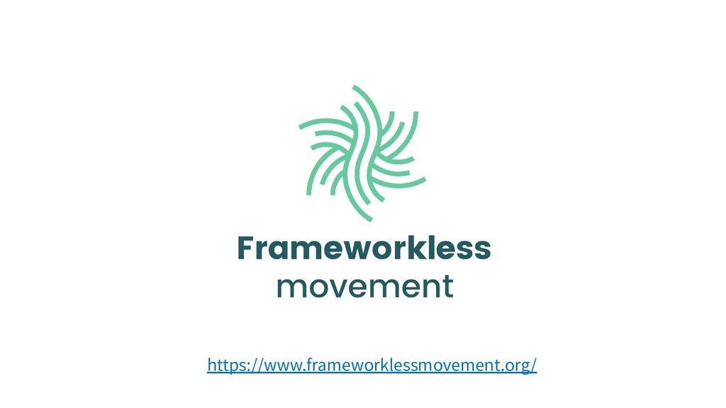 https://www.frameworklessmovement.org/