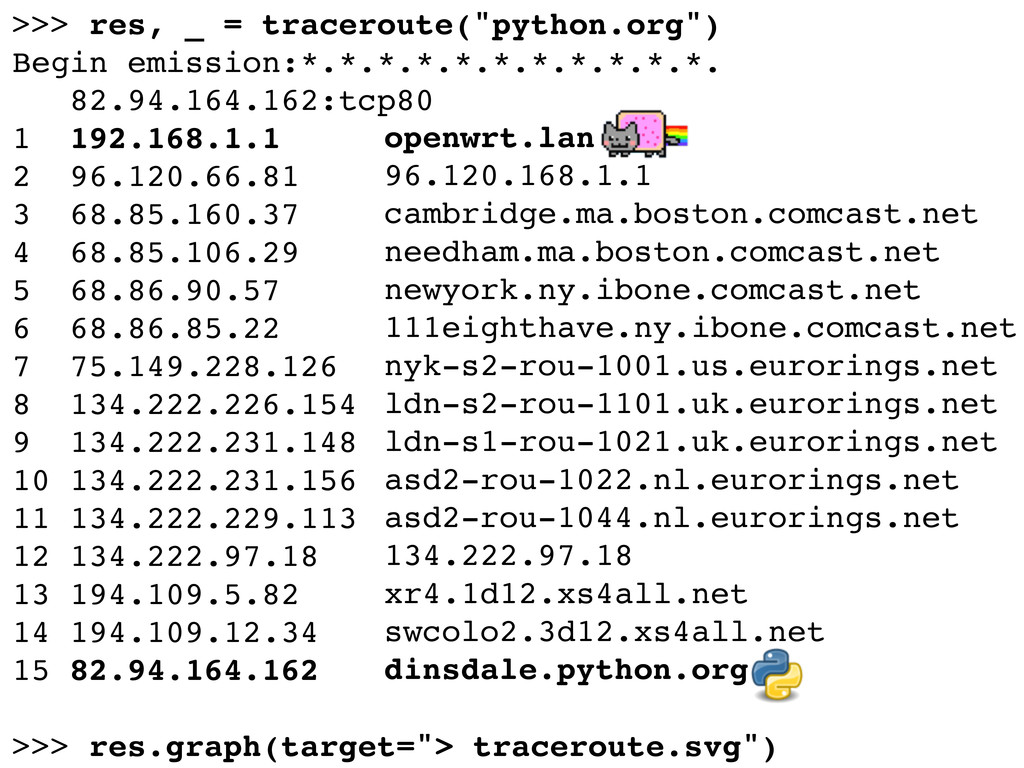 """>>> res, _ = traceroute(""""python.org"""") Begin emi..."""