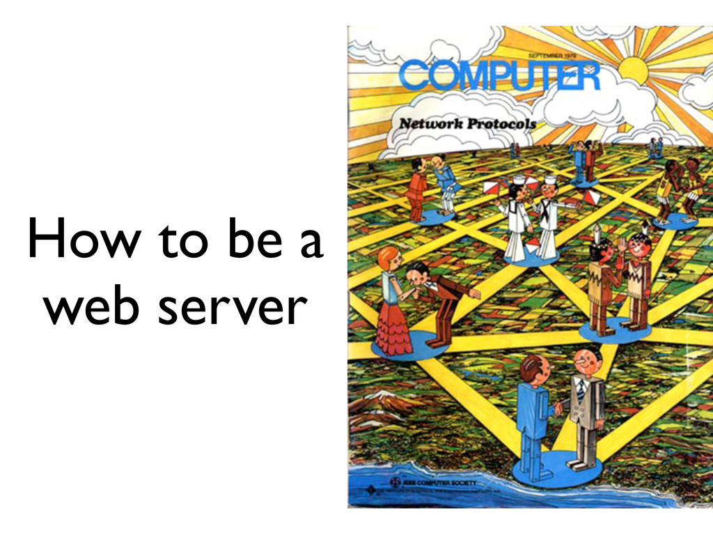 How to be a web server