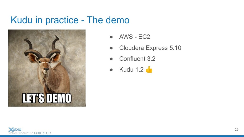 Kudu in practice - The demo ● AWS - EC2 ● Cloud...