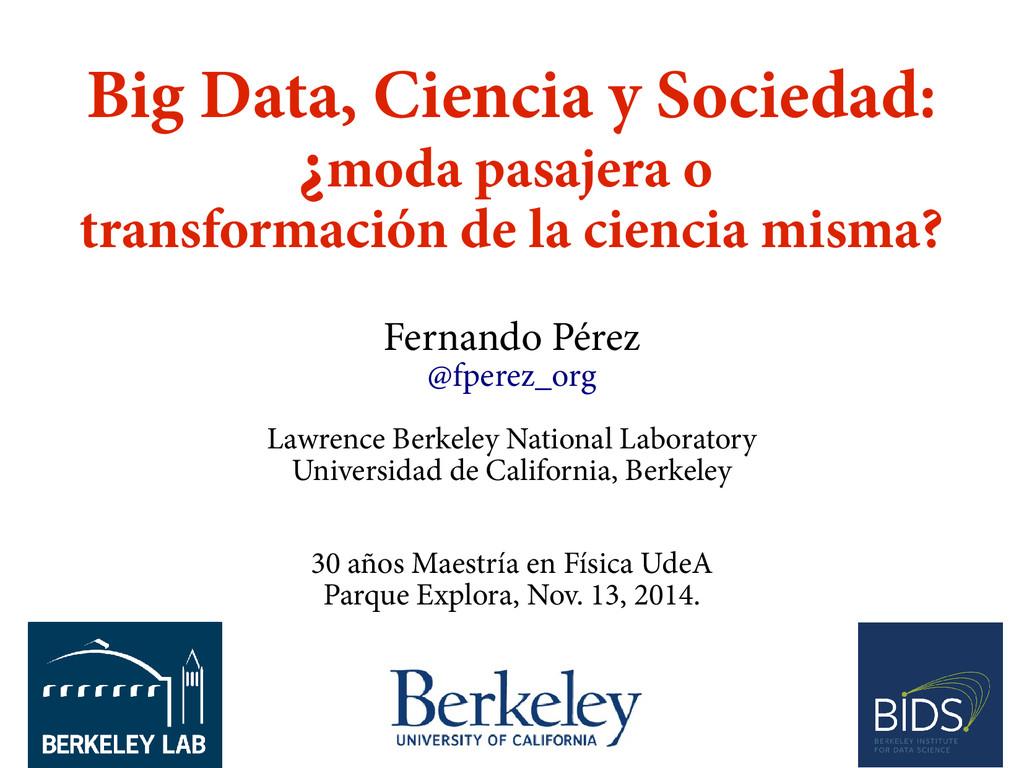 Big Data, Ciencia y Sociedad: ¿moda pasajera o ...
