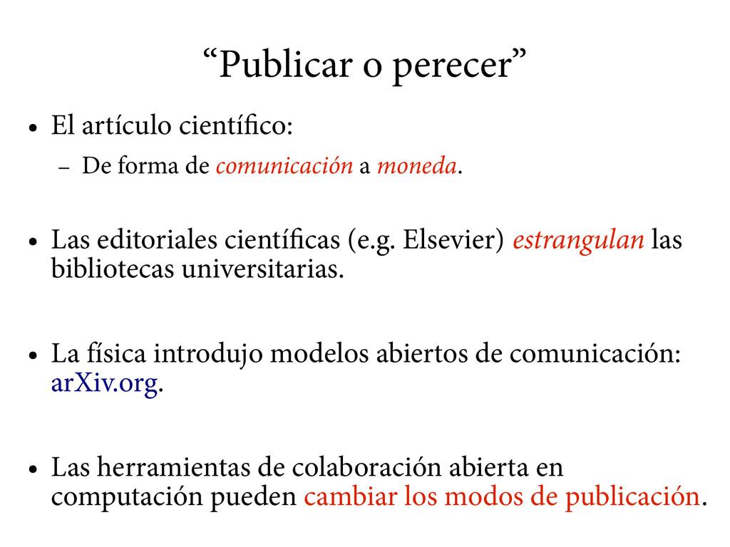 """""""Publicar o perecer"""" ● El artículo científico: ..."""