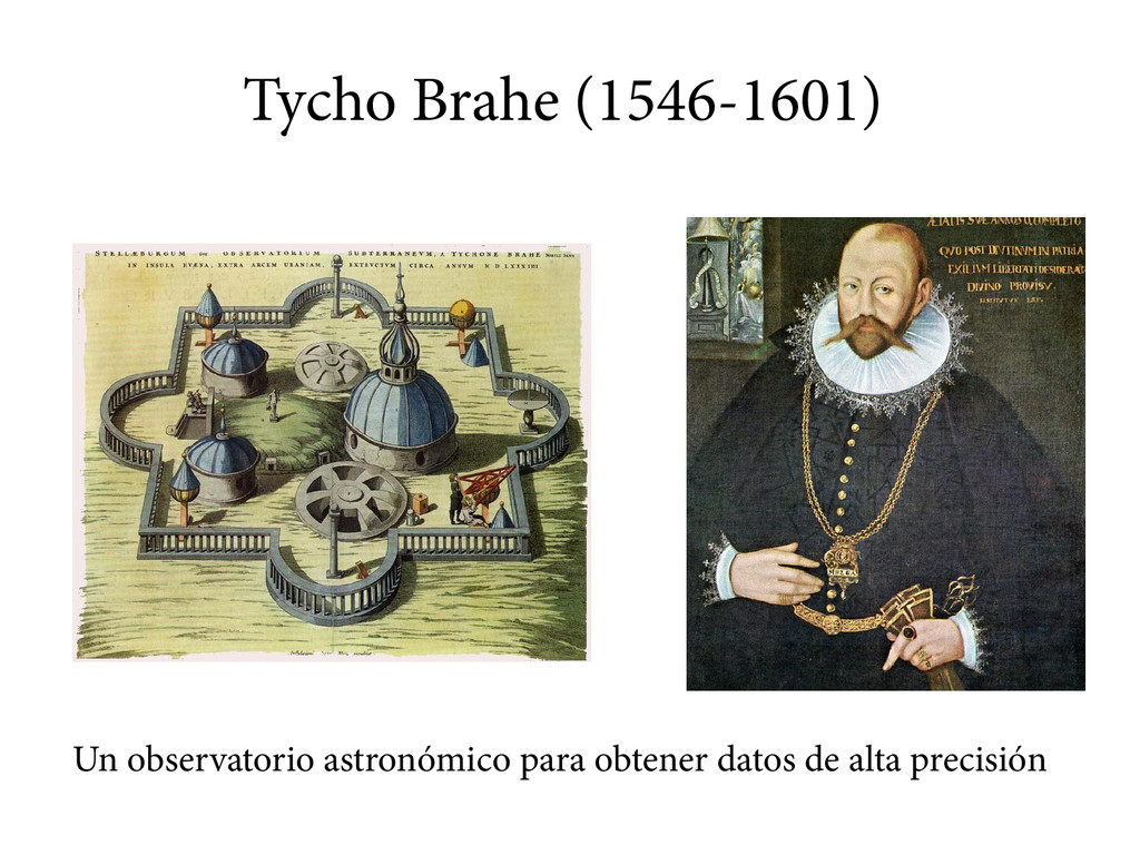 Tycho Brahe (1546-1601) Un observatorio astronó...