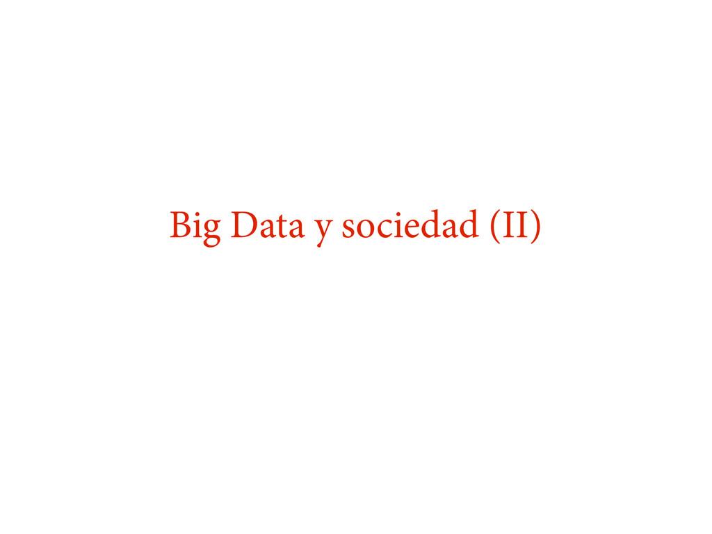 Big Data y sociedad (II)