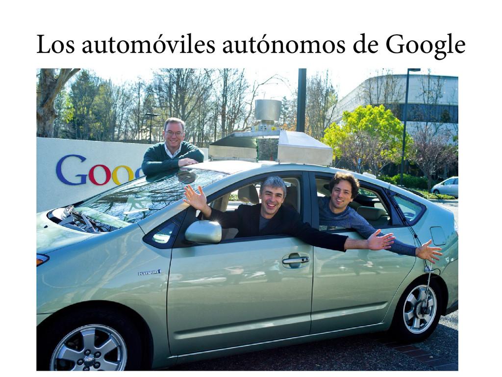 Los automóviles autónomos de Google