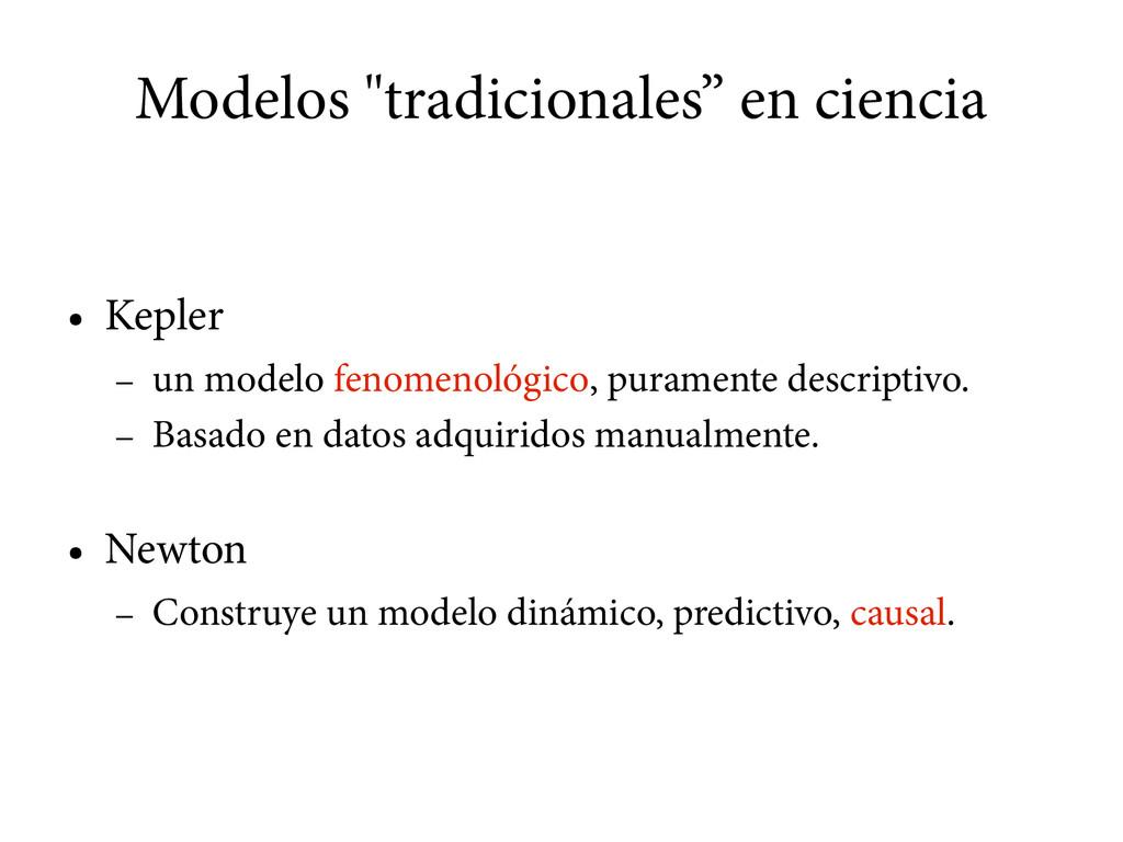 """Modelos """"tradicionales"""" en ciencia ● Kepler – u..."""