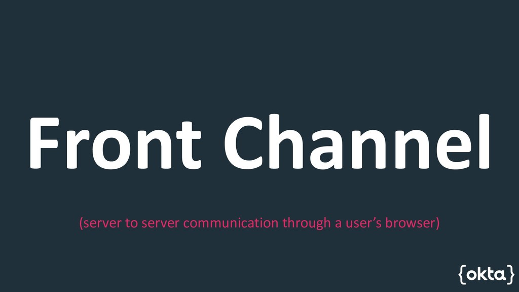 Front Channel (server to server communication t...
