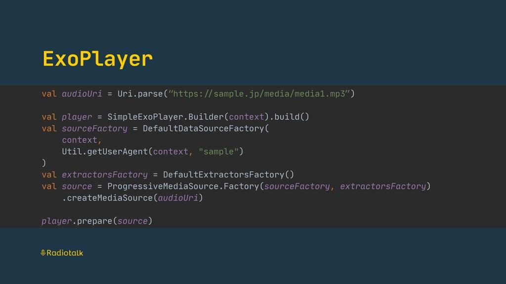 "ExoPlayer val audioUri = Uri.parse(""https:""//sa..."