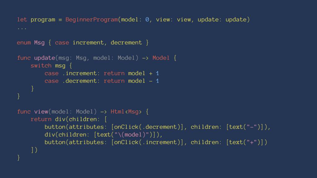 let program = BeginnerProgram(model: 0, view: v...