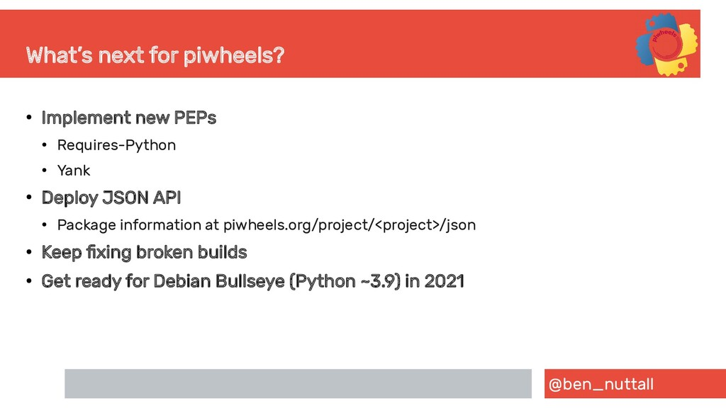 @ben_nuttall What's next for piwheels? ● Implem...