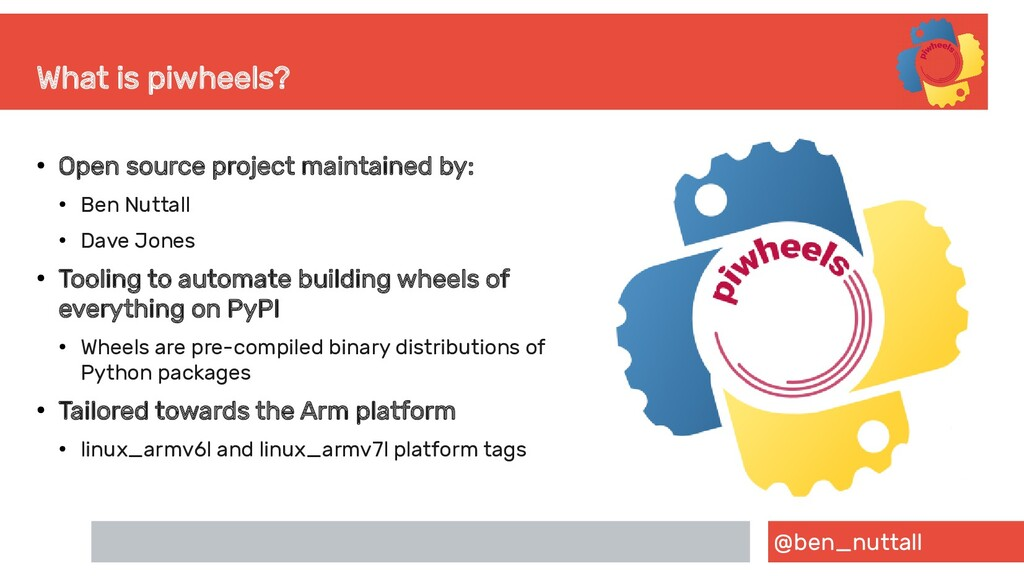 @ben_nuttall What is piwheels? ● Open source pr...