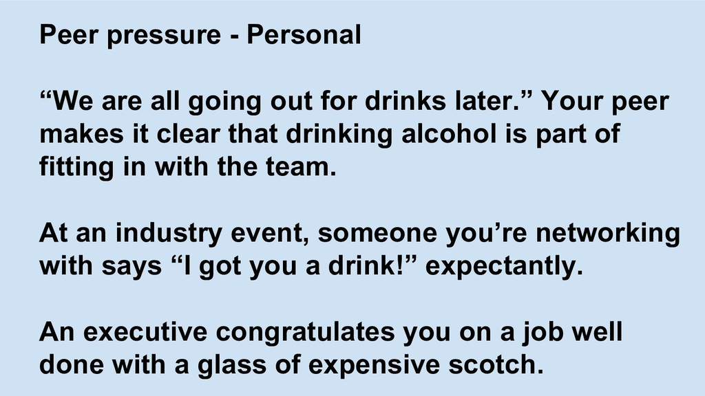 """Peer pressure - Personal """"We are all going out ..."""