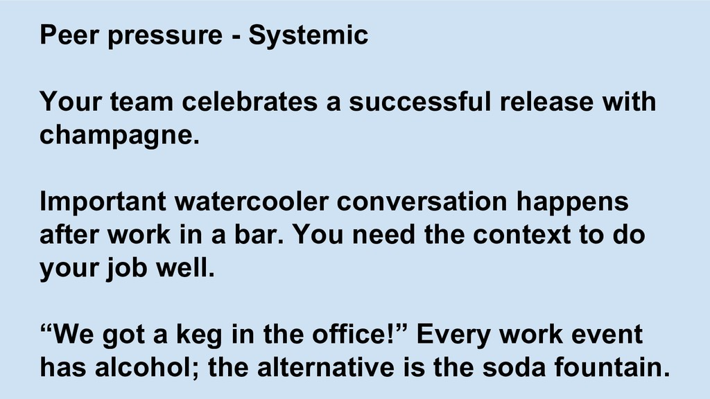 Peer pressure - Systemic Your team celebrates a...