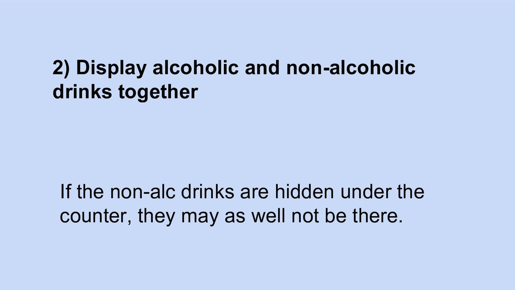2) Display alcoholic and non-alcoholic drinks t...