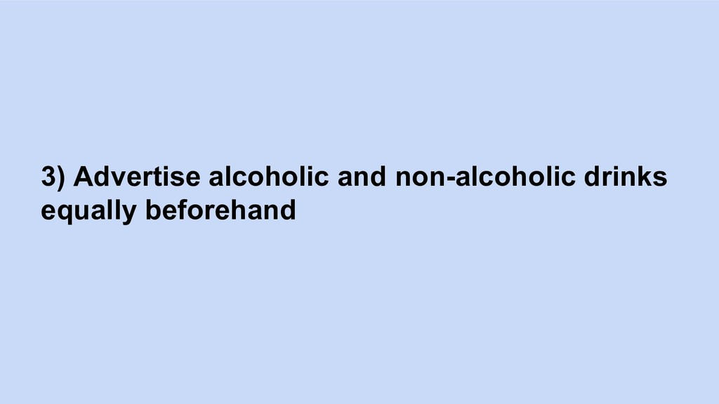 3) Advertise alcoholic and non-alcoholic drinks...