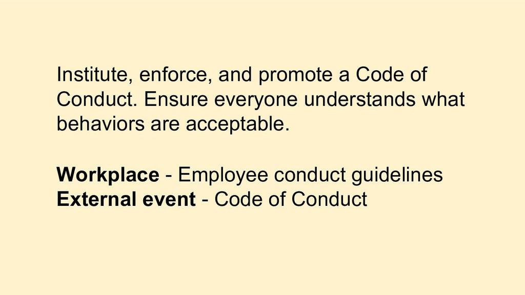 Institute, enforce, and promote a Code of Condu...