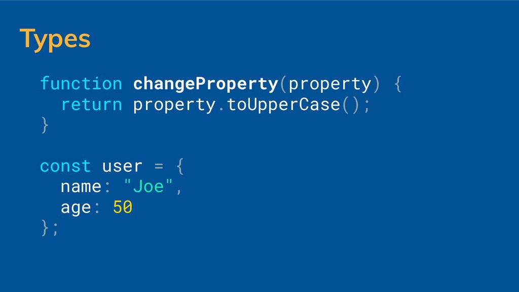 Types function changeProperty(property) { retur...