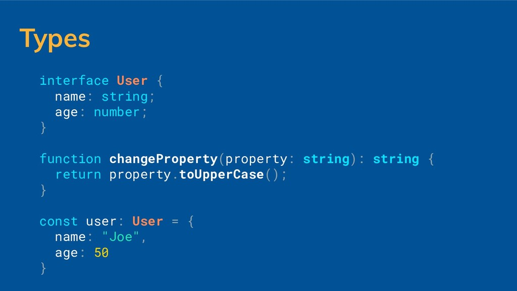 Types interface User { name: string; age: numbe...