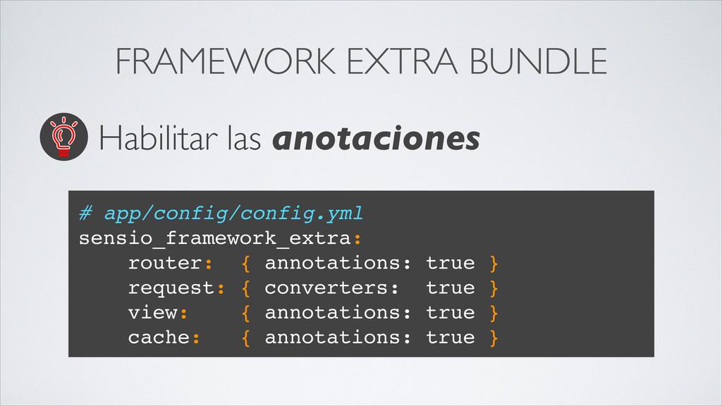FRAMEWORK EXTRA BUNDLE # app/config/config.yml ...