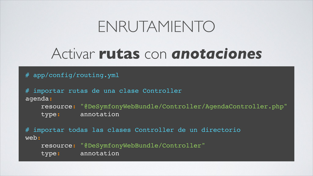 ENRUTAMIENTO # app/config/routing.yml # importa...