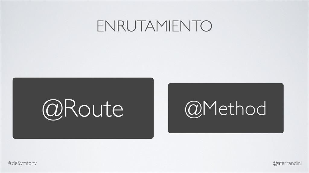 ENRUTAMIENTO @Route @Method #deSymfony @aferran...