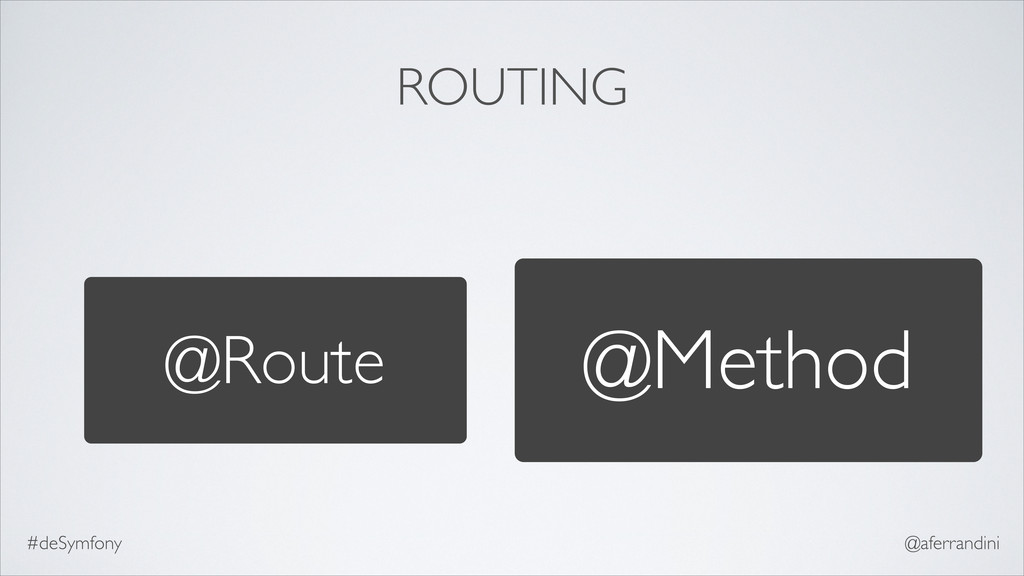 ROUTING @Route @Method #deSymfony @aferrandini