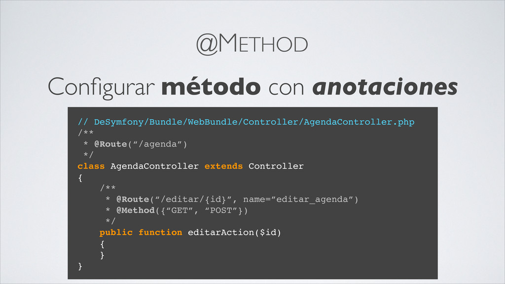 @METHOD // DeSymfony/Bundle/WebBundle/Controlle...