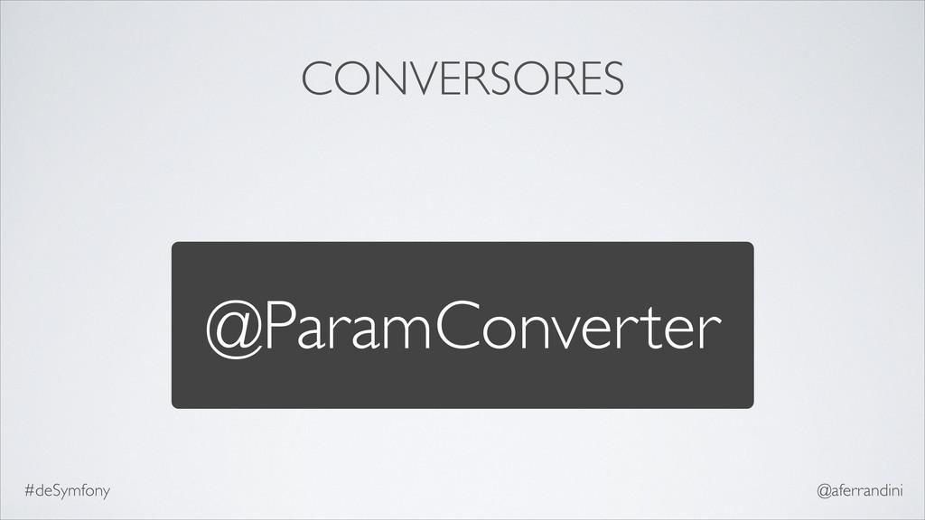 CONVERSORES @ParamConverter #deSymfony @aferran...