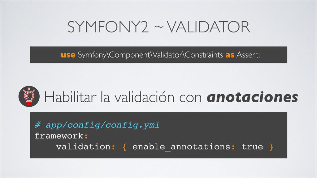 SYMFONY2 ~ VALIDATOR use Symfony\Component\Vali...