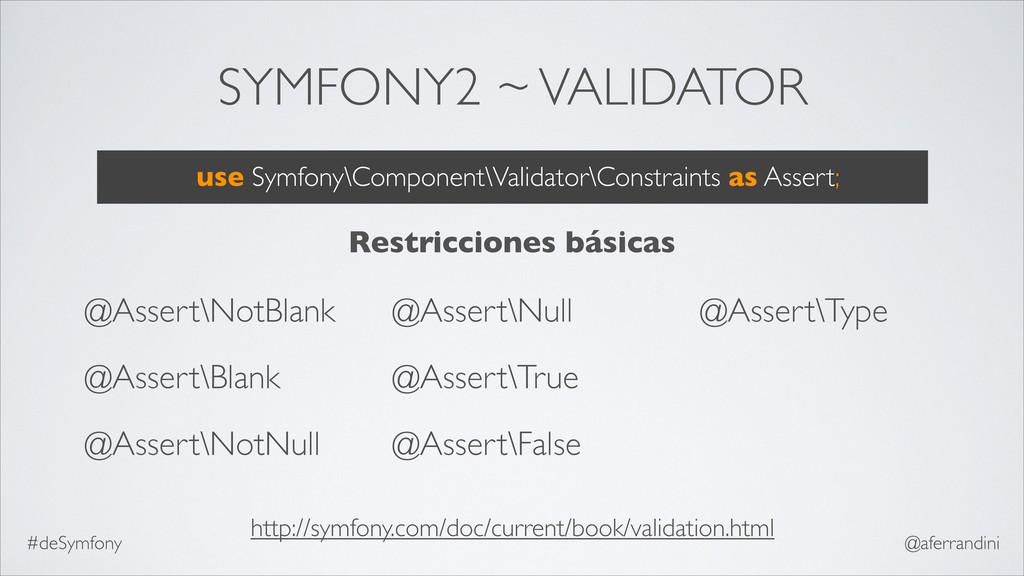 SYMFONY2 ~ VALIDATOR @Assert\NotBlank @Assert\B...