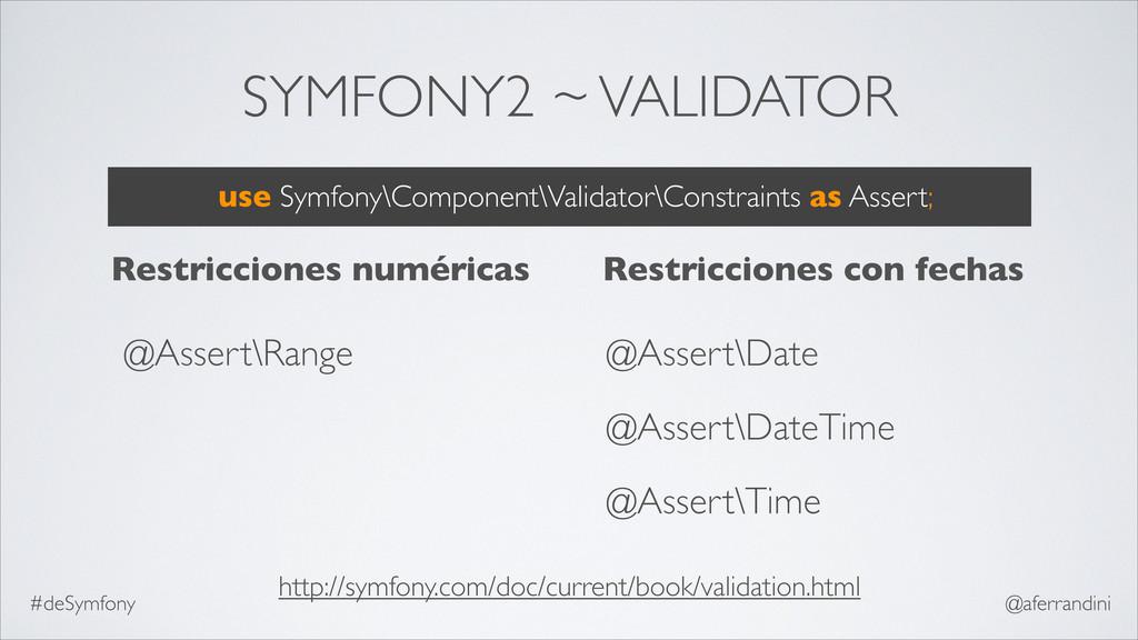 SYMFONY2 ~ VALIDATOR @Assert\Range @Assert\Date...