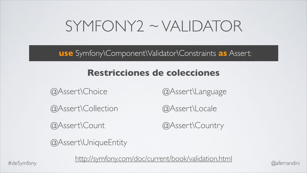 SYMFONY2 ~ VALIDATOR @Assert\Choice @Assert\Col...