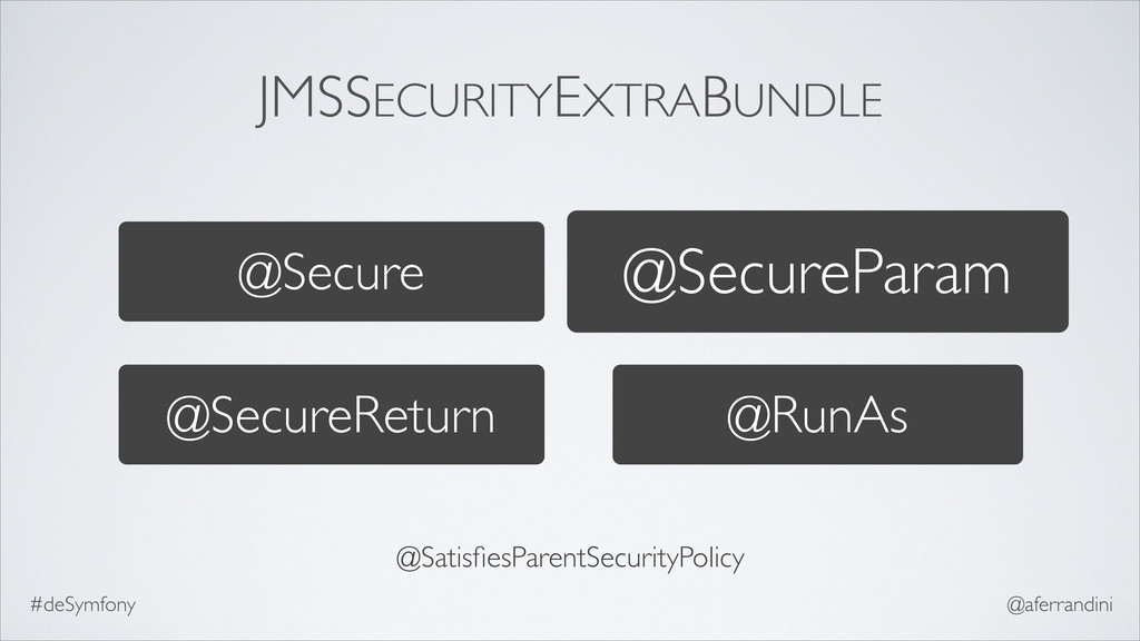 @Secure @SecureParam JMSSECURITYEXTRABUNDLE @Se...