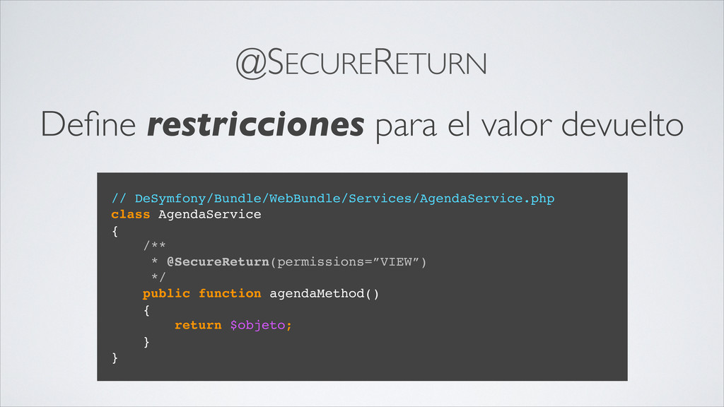 @SECURERETURN // DeSymfony/Bundle/WebBundle/Ser...