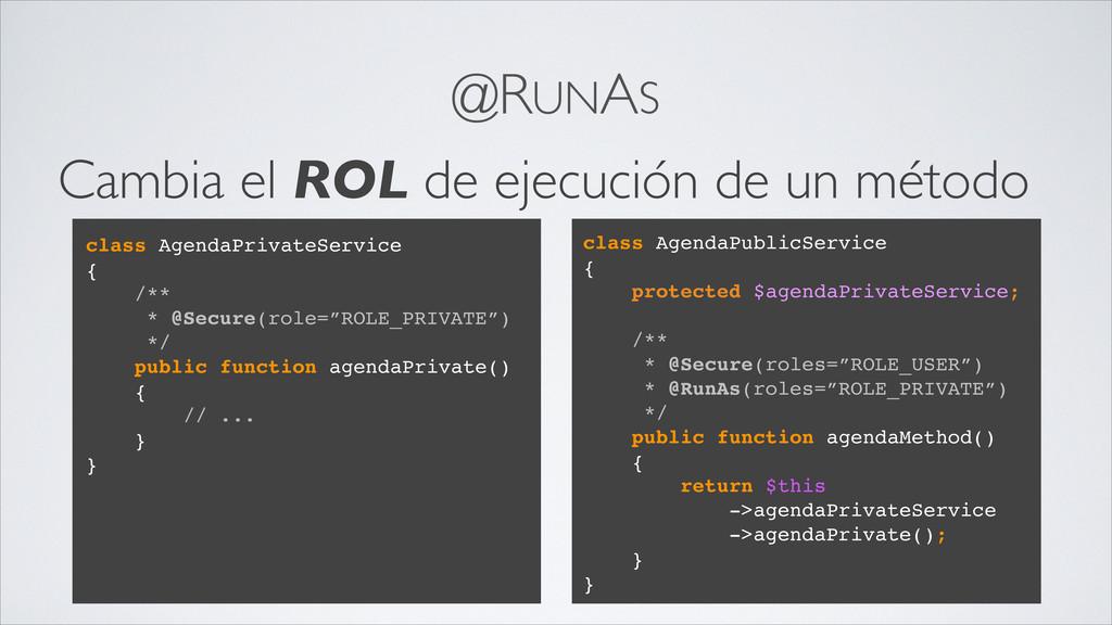 @RUNAS Cambia el ROL de ejecución de un método ...