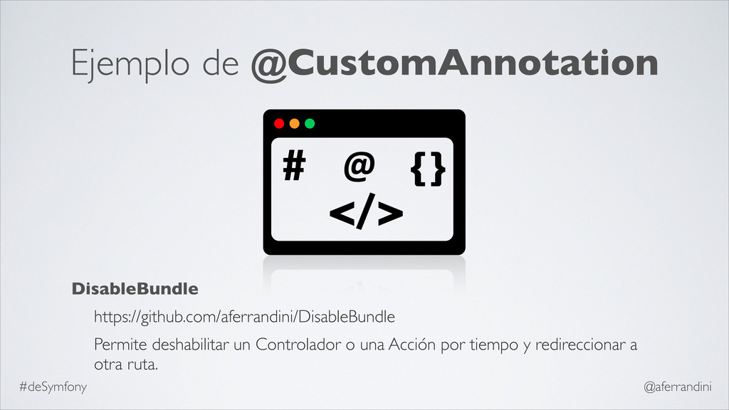 Ejemplo de @CustomAnnotation DisableBundle http...