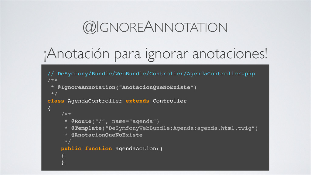 @IGNOREANNOTATION ¡Anotación para ignorar anota...