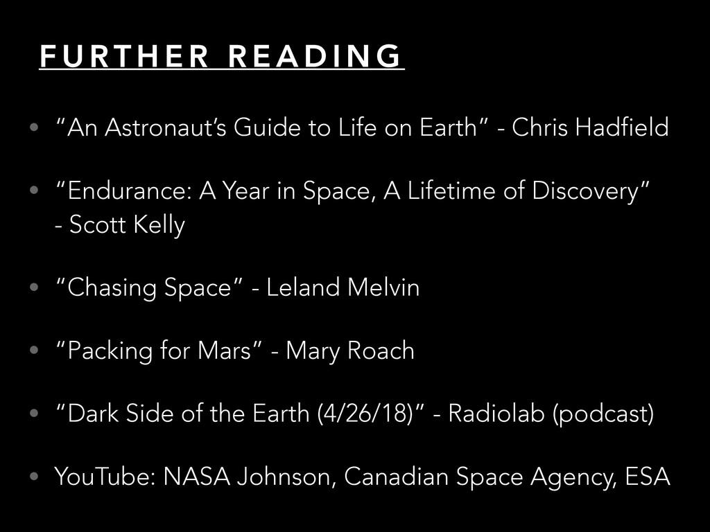 "F U RT H E R R E A D I N G • ""An Astronaut's Gu..."