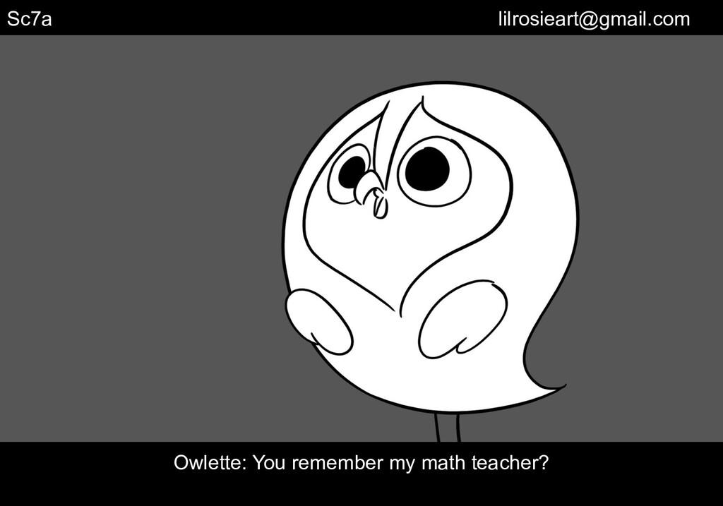 Sc7a Owlette: You remember my math teacher? lil...
