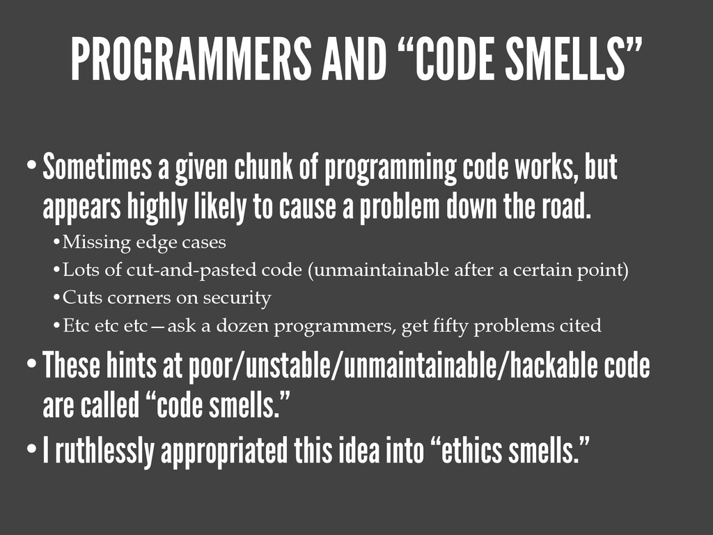 "PROGRAMMERS AND ""CODE SMELLS"" •Sometimes a give..."