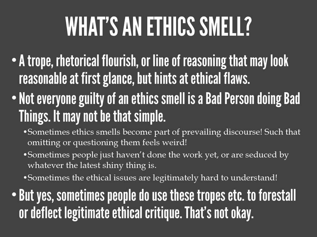 WHAT'S AN ETHICS SMELL? •A trope, rhetorical fl...
